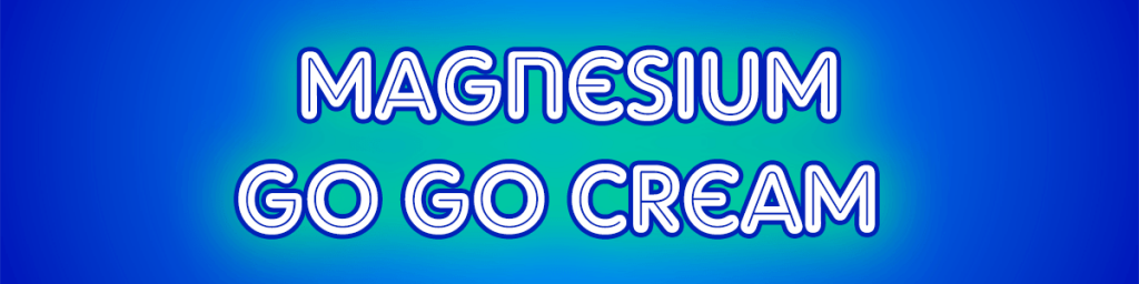 Magnesium Go Go Cream Header